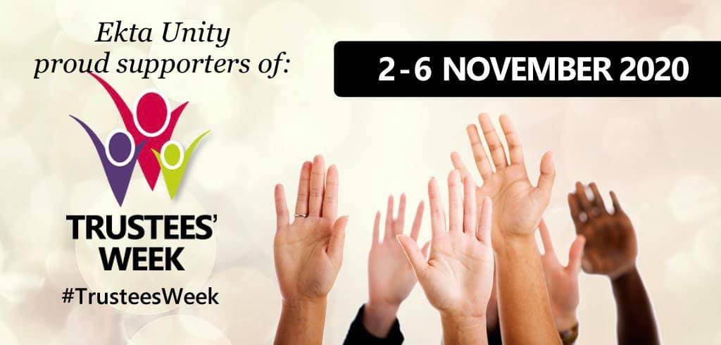 Ekta Unity is proud to support 'Trustees Week' ~ (2nd November 2020 till 6th November 2020)